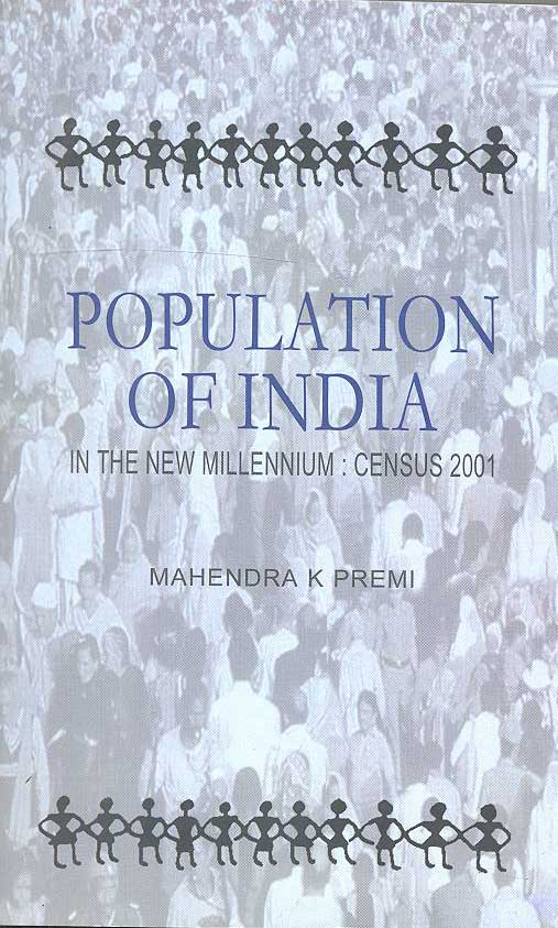 POPULATION OF INDIA IN THE MILLENNIUM: CENSUS 2001