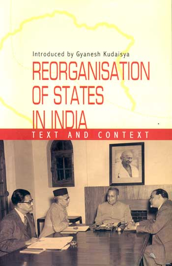 REORGANISATION OF STATES IN INDIA Text and Context