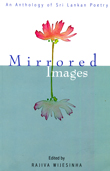 MIRRORED IMAGES An Anthology of Sri Lankan Poetry