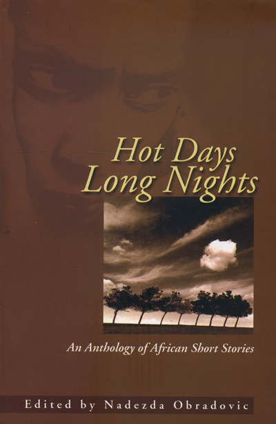 Hot Days Long Nights (An Anthology of African Short Stories0