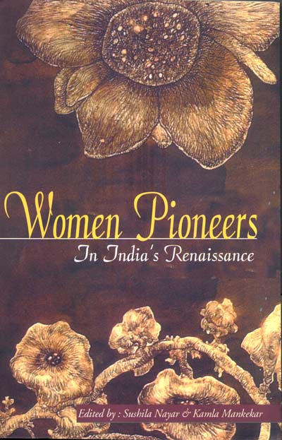 Women Pioneers In India's Renaissance