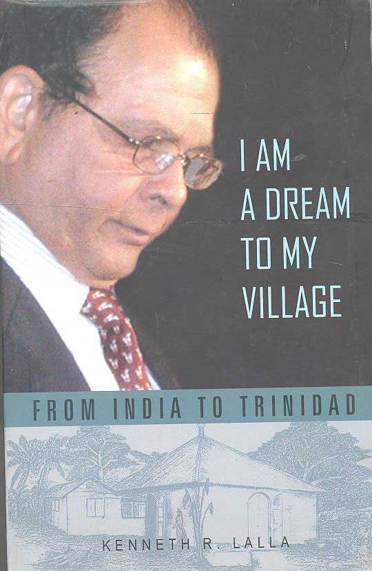 I AM A DREAM TO MY VILLAGE FROM INDIA TO TRINIDAD