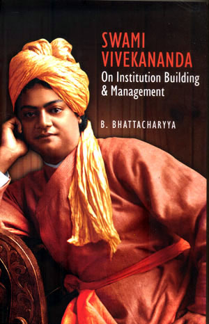 SWAMI VIVEKANAND ON INSTITUION BUILDING & MANAGEMENT